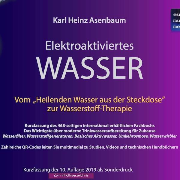 Elektroaktiviertes Wasser Kurzfassung by Karl Heinz Asenbaum 600