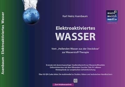 Titelseite Elektroaktiviertes Wasser Asenbaum - 2019 10te Auflage eBook 469 Seiten by Karl Heinz Asenbaum 400