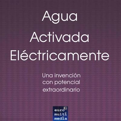 Agua Activada Electricamente - Una invencion con un potencial extraordinario- Asenbaum 400