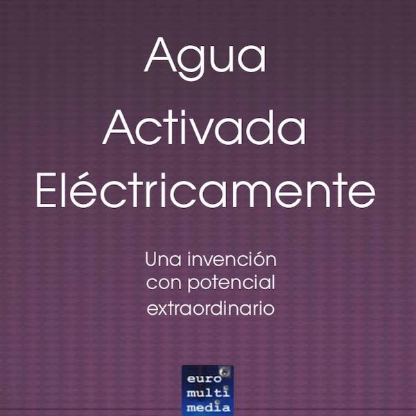 Agua Activada Electricamente - Una invencion con un potencial extraordinario- Asenbaum 600