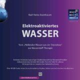 Titelseite Elektroaktiviertes Wasser Asenbaum - 2019 10te Auflage eBook 469 Seiten by Karl Heinz Asenbaum quadratisch 600
