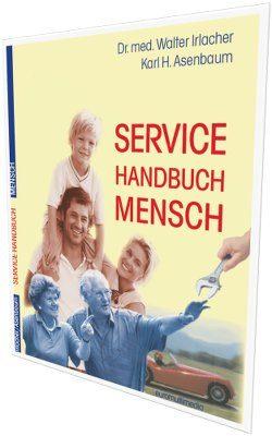 Service Handbuch Mensch - Karl Heinz Asenbaum-400