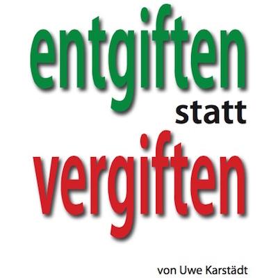 Buchcover Entgiften statt vergiften - Uwe Karstaedt 400