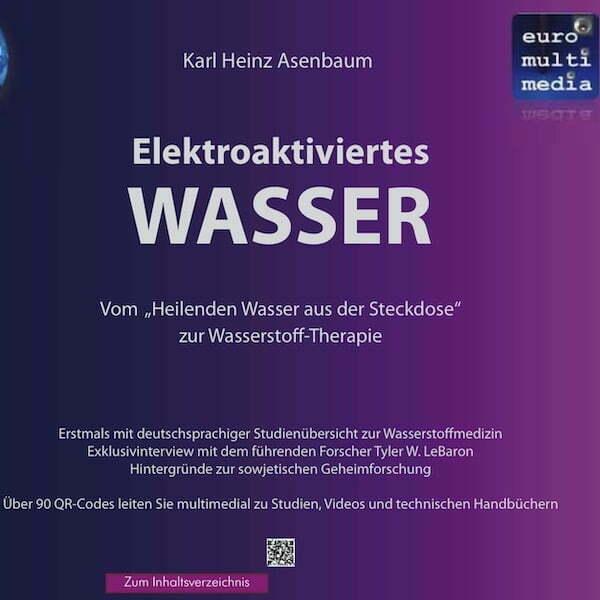 Elektroaktiviertes Wasser - Karl Heinz Asenbaum - Wasserstofftherapie 600