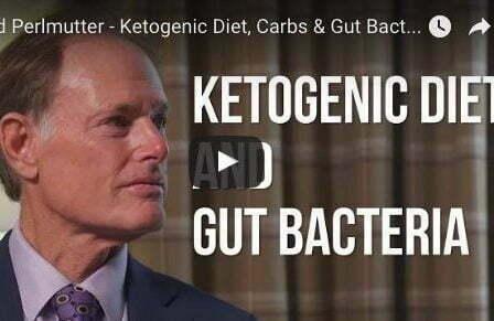 David Perlmutter - Ketogenic Diet and gut bakteria
