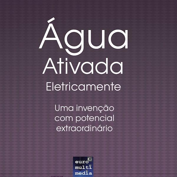 Agua activada electricamente uma invencao com um potencial extraordinario 600